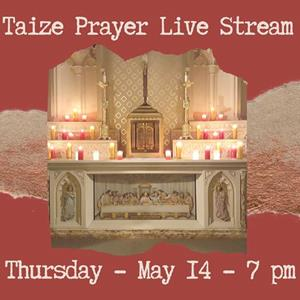 Taize Prayer - May 14th at 7:00 pm
