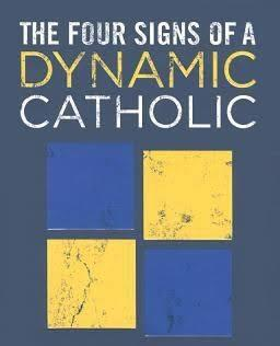 Mini-Retreat--4 Signs of a Dynamic Catholic