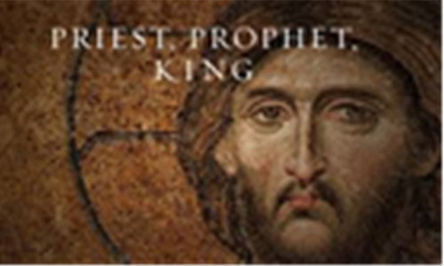 Jesus, as Priest, Prophet and King
